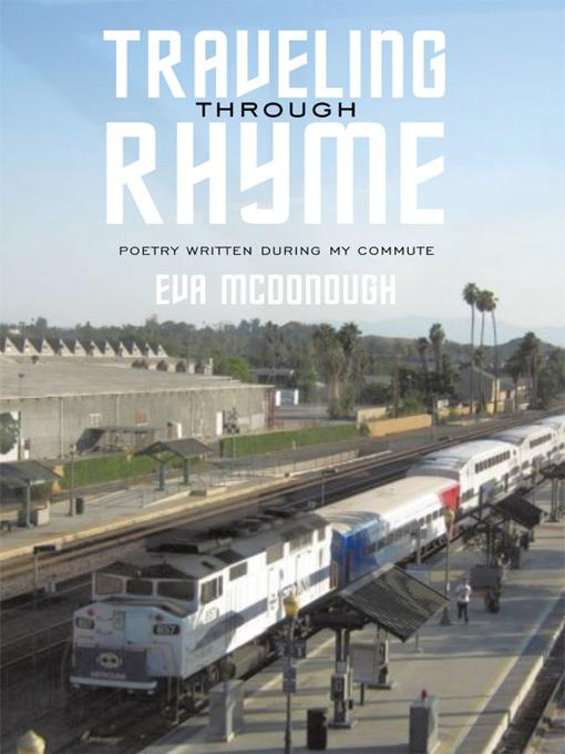 Traveling through Rhyme: Poetry written during my commute EB9781449029364