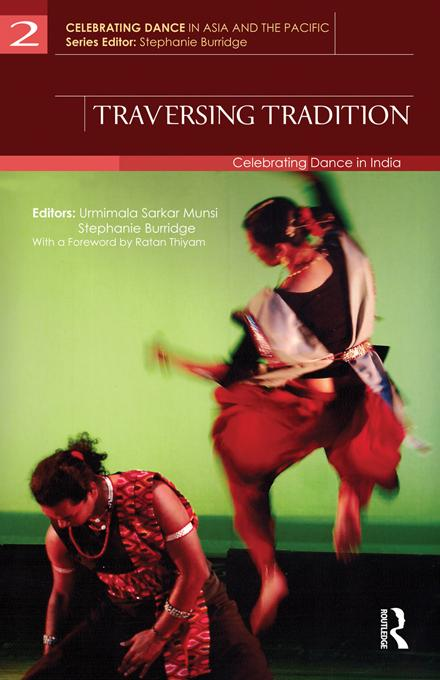 Traversing Tradition: Celebrating Dance in India EB9781136703782