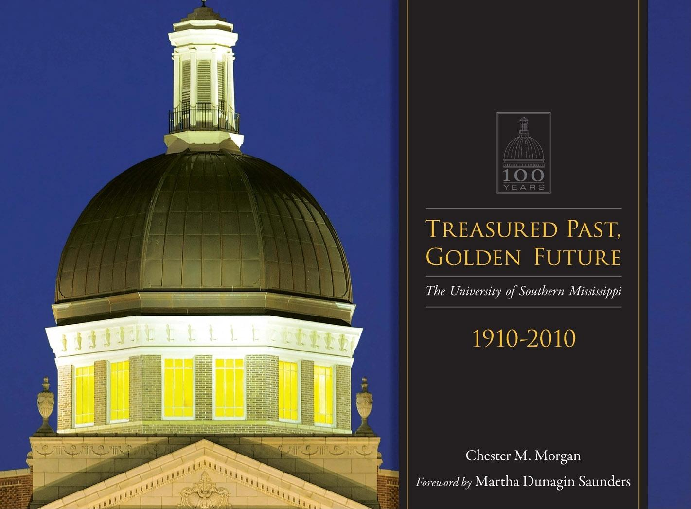 Treasured Past, Golden Future: The Centennial History of the University of Southern Mississippi EB9781604734645