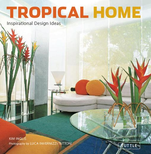 Tropical Home: Inspirational Design Ideas EB9781462906079