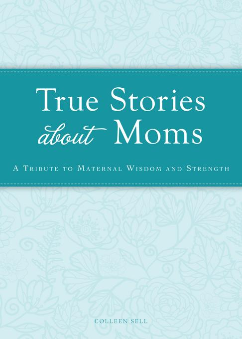 True Stories about Moms