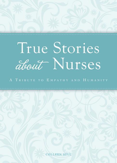 True Stories about Nurses EB9781440538360