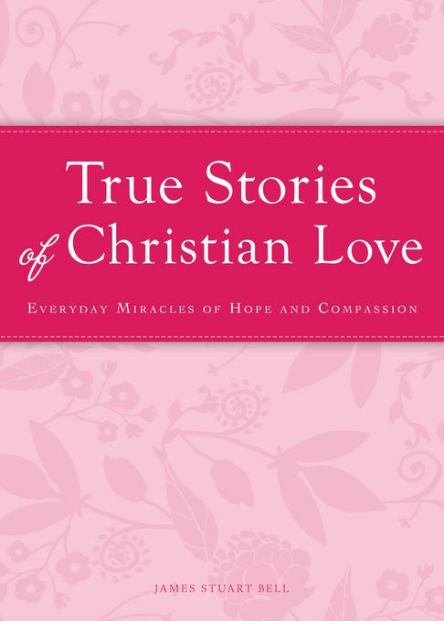 True Stories of Christian Love EB9781440538377