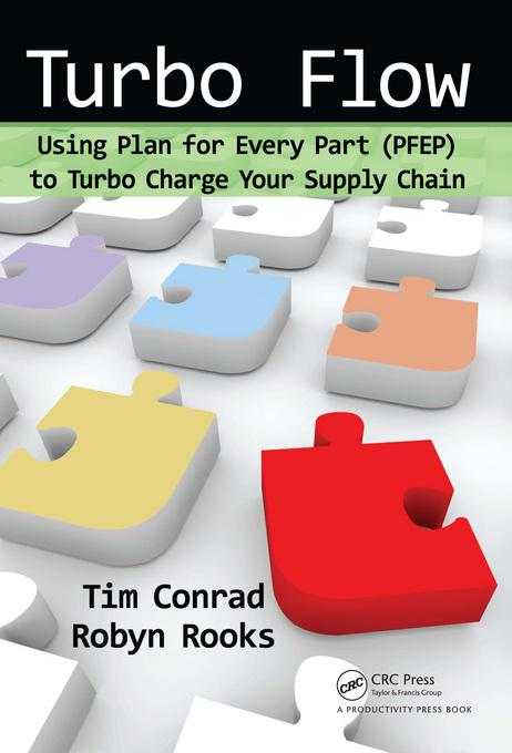 Turbo Flow: Using Plan for Every Part (PFEP) to Turbo Charge Your Supply Chain EB9781439820681