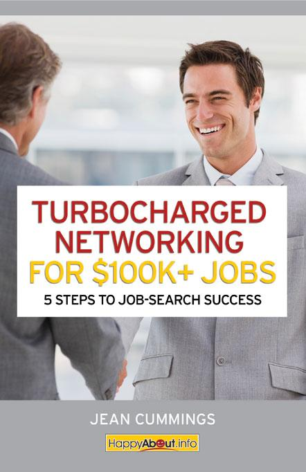 Turbocharged Networking For $100K+ Jobs: 5 Steps to Job Search Success EB9781600051722