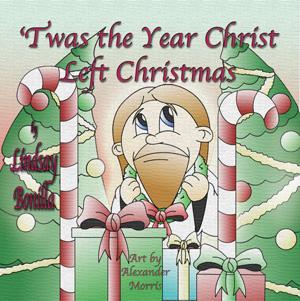 Twas the Year Christ Left Christmas EB9781616331290
