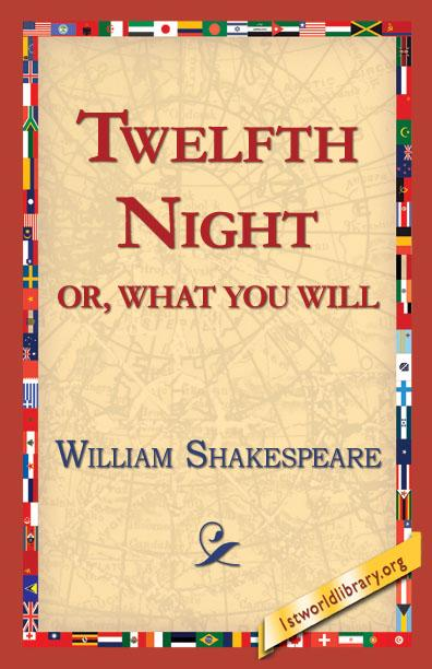 Twelfth Night: Or, What You Will EB9781421814100