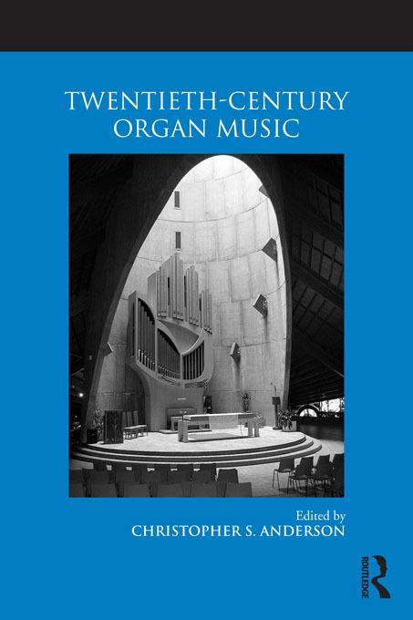 Twentieth-Century Organ Music EB9781136497896