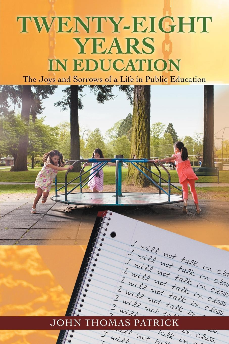 Twenty-Eight Years in Education: The Joys and Sorrows of a Life in Public Education EB9781462063567