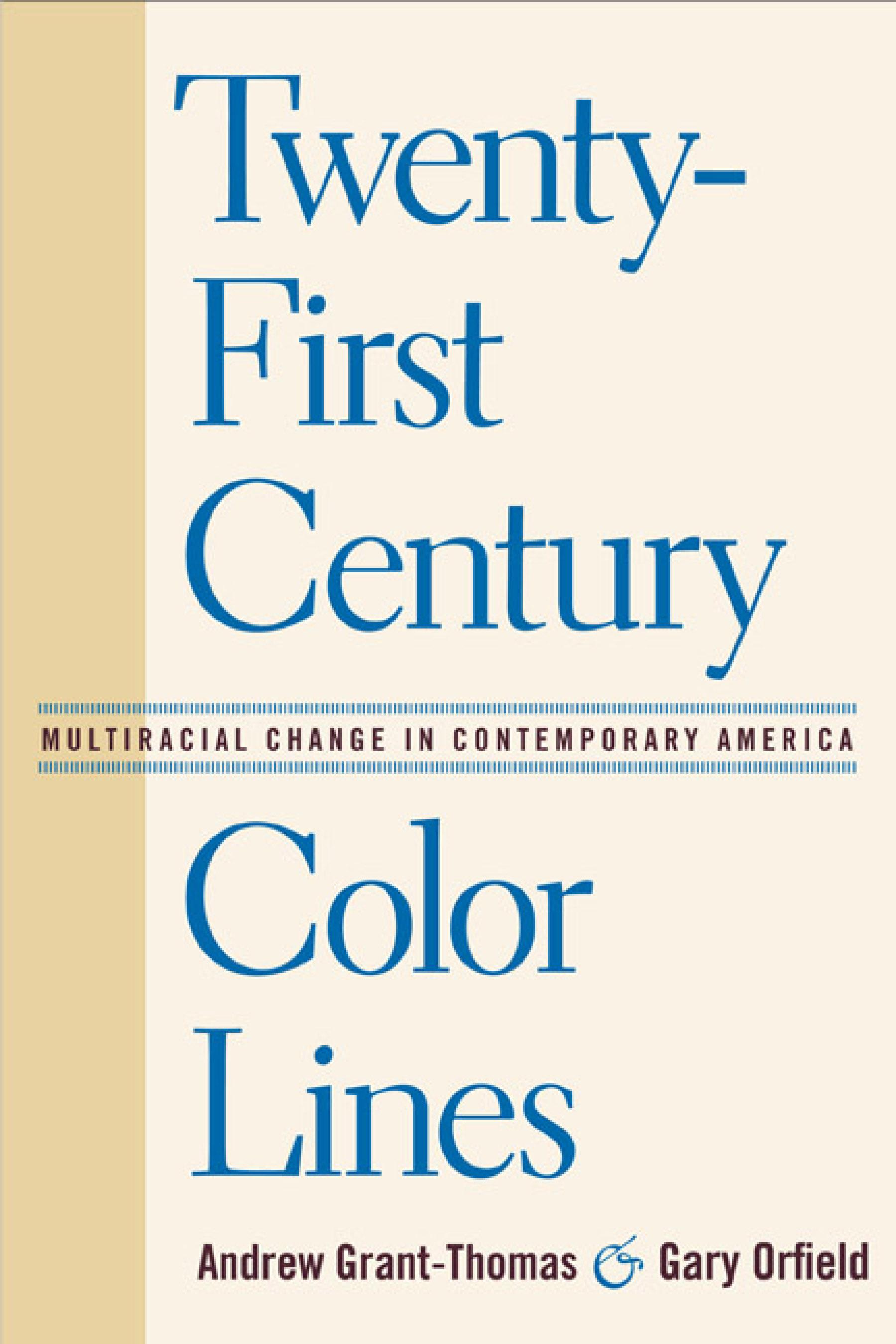 Twenty-First Century Color Lines: Multiracial Change in Contemporary America EB9781592136933