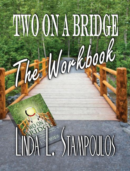 Two on a Bridge The Workbook: A Companion Tool Designed to Enhance Discussions Outlined in the Two on a Bridge Guidebook EB9781926918914