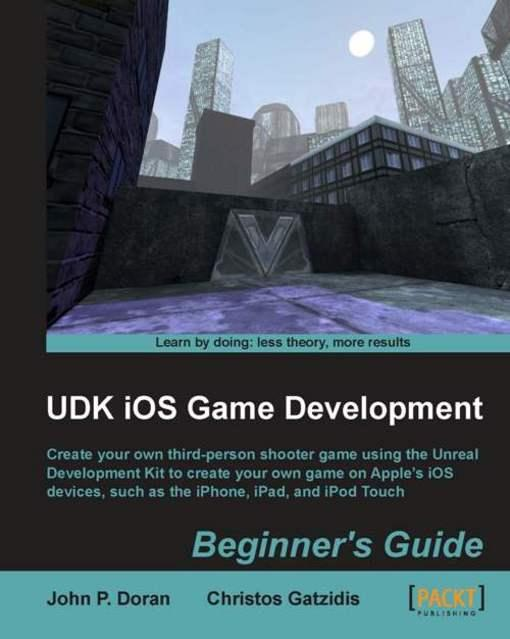 UDK iOS Game Development Beginner's Guide EB9781849691918