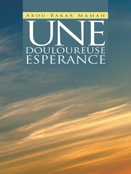 UNE DOULOUREUSE ESPERANCE EB9781469791203