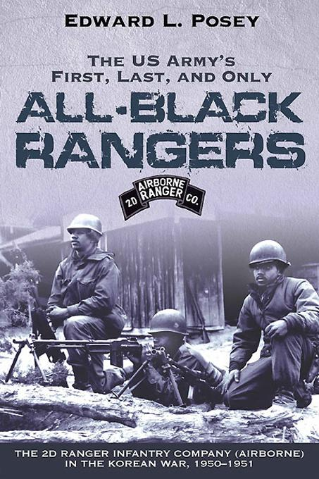 US Army's First, Last, and Only All-Black Rangers, The EB9781611210361