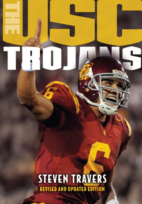USC Trojans: College Football's All-Time Greatest Dynasty EB9781589795419