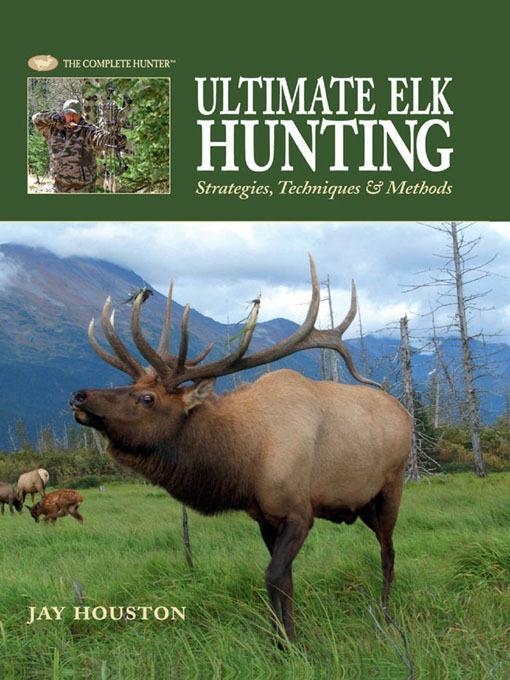 Ultimate Elk Hunting EB9781616732813