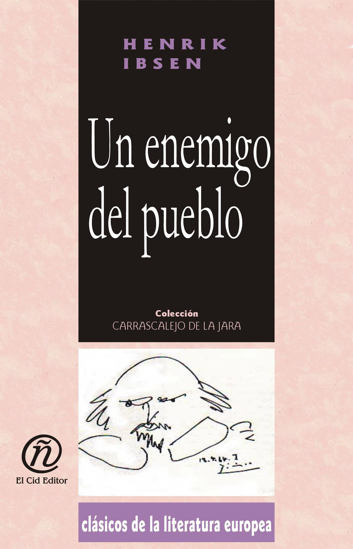 Un enemigo del pueblo: Colecci?n de Cl?sicos de la Literatura Europea