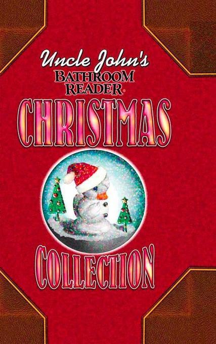 Uncle John's Bathroom Reader Christmas Collection EB9781607106111