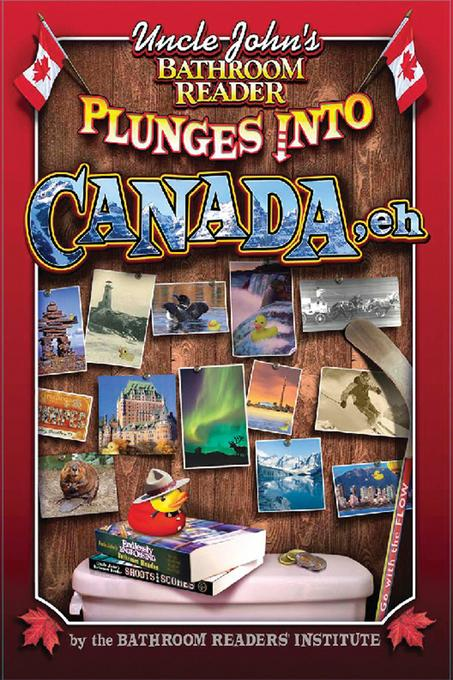 Uncle John's Bathroom Reader Plunges into Canada, Eh! EB9781607106036