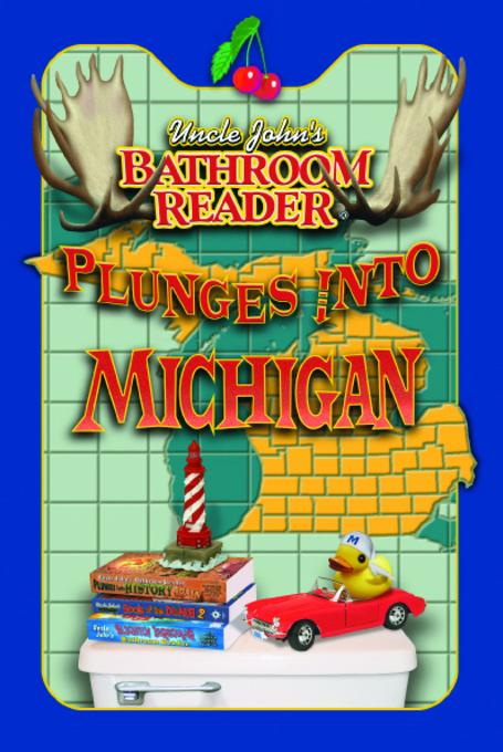 Uncle John's Bathroom Reader Plunges into Michigan EB9781607106197