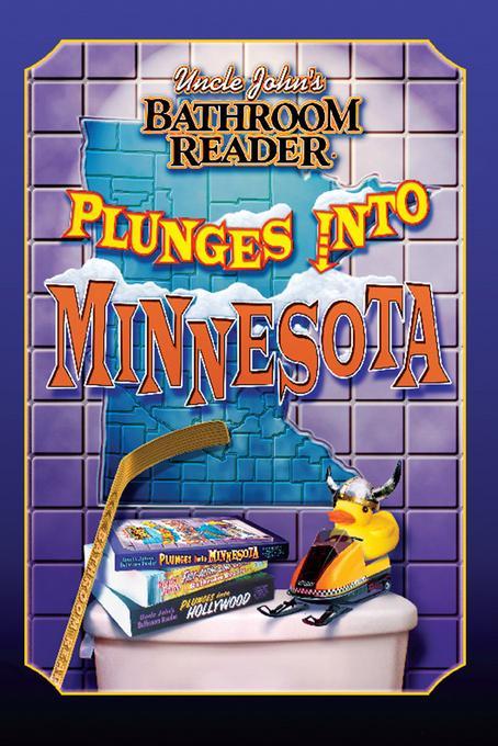 Uncle John's Bathroom Reader Plunges into Minnesota EB9781607106609