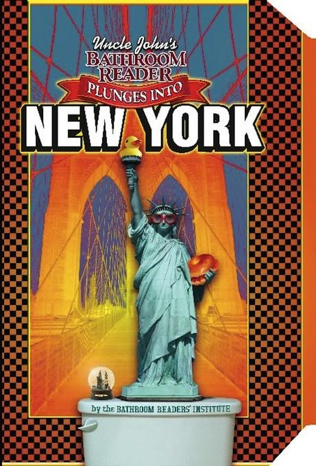 Uncle John's Bathroom Reader Plunges into New York EB9781607106517