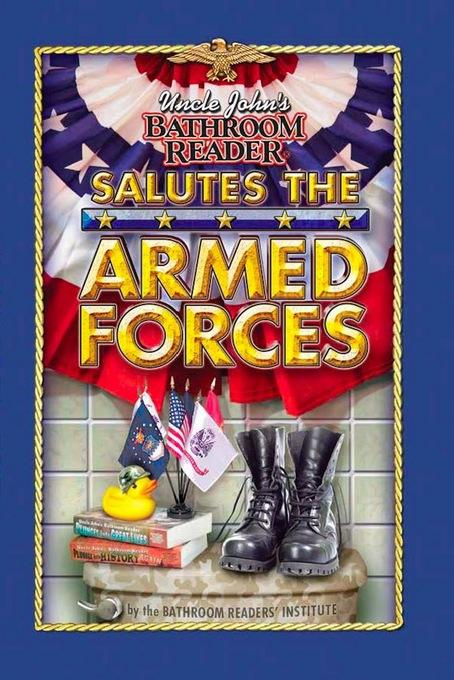 Uncle John's Bathroom Reader Salutes the Armed Forces EB9781607106180