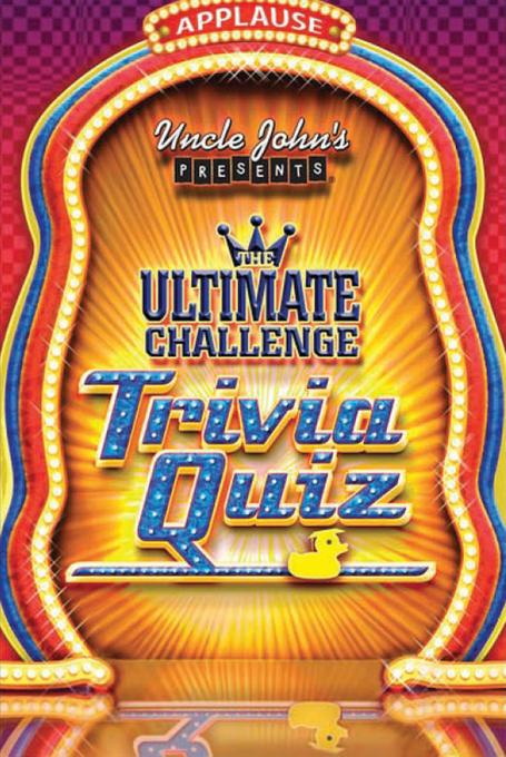 Uncle John's Presents The Ultimate Challenge Trivia Quiz EB9781607106159