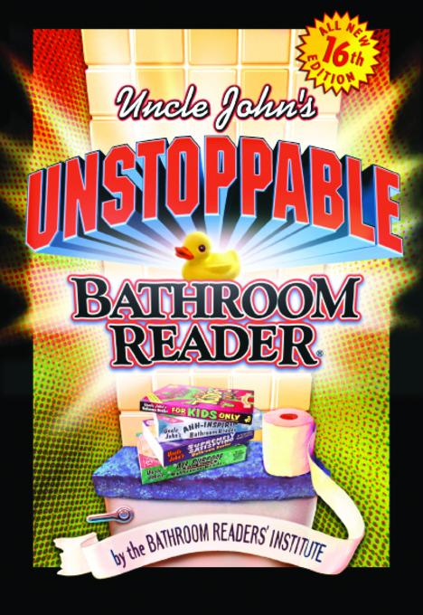 Uncle John's Unstoppable Bathroom Reader EB9781607106067