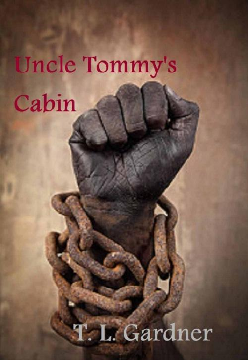 Uncle Tommy's Cabin- Family Tree (Book 1) EB9781938172106
