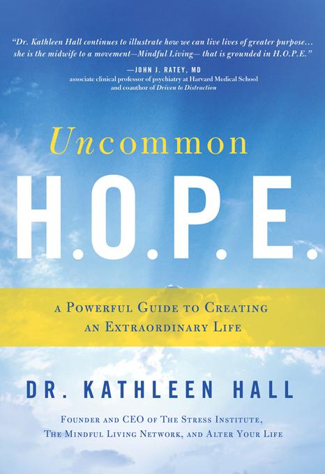 Uncommon H.O.P.E.: A Powerful Guide to Creating an Extraordinary Life EB9781402236136