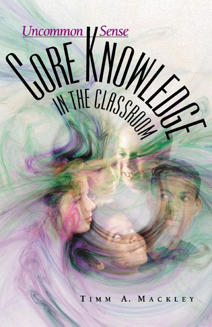 Uncommon Sense: Core Knowledge in the Classroom EB9781416604358