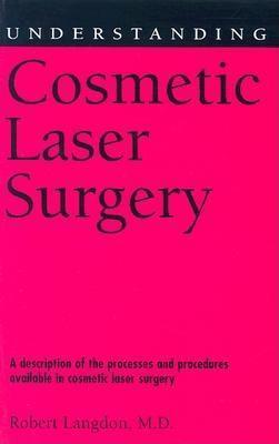 Understanding Cosmetic Laser Surgery EB9781604732849