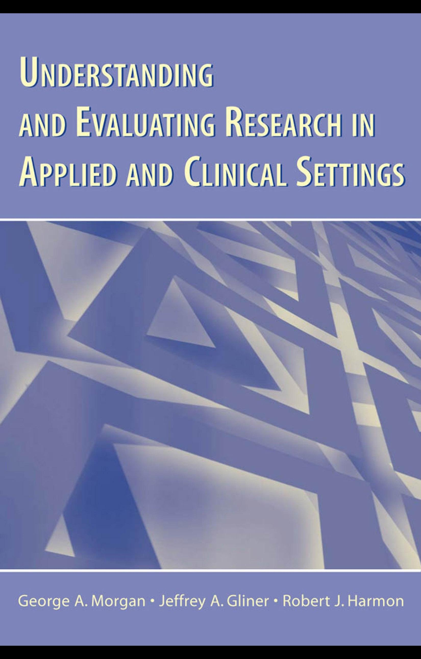 Understanding and Evaluating Research in Applied and Clinical Settings EB9781410615770