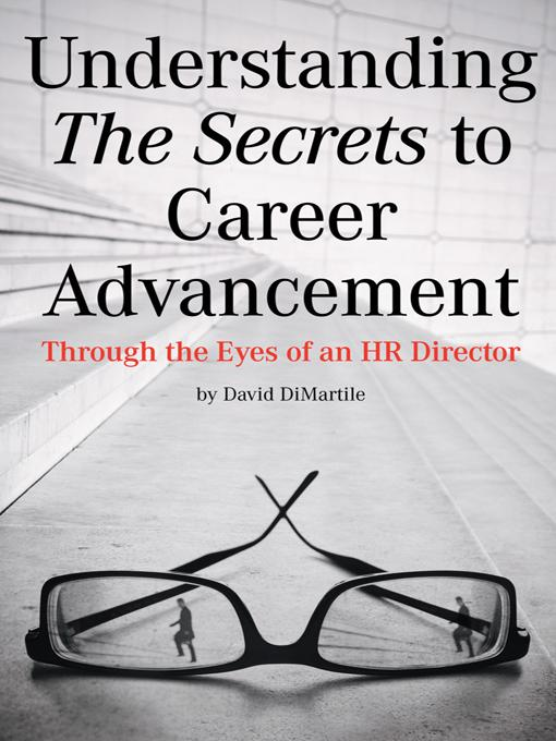 Understanding the Secrets to Career Advancement: Through the Eyes of an HR Director EB9781469795126