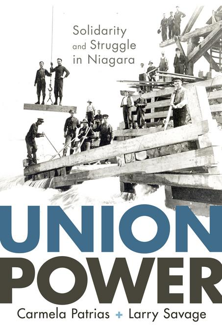 Union Power: Solidarity and Struggle in Niagara EB9781926836805