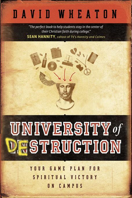 University of Destruction: Your Game Plan for Spiritual Victory on Campus EB9781441211606