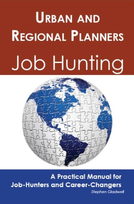 Urban and Regional Planners: Job Hunting - A Practical Manual for Job-Hunters and Career Changers EB9781743043646