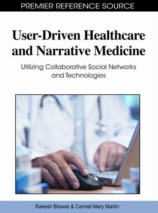 User-Driven Healthcare and Narrative Medicine: Utilizing Collaborative Social Networks and Technologies EB9781609600990