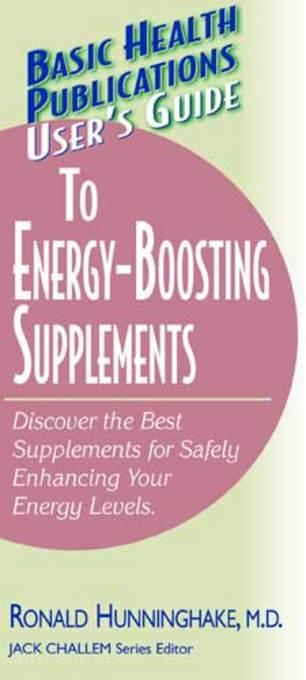 User's Guide to Energy-boosting Supplements (User's Guide to) EB9781458799401