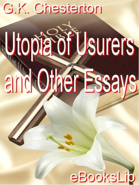 Utopia of Usurers and Other Essays EB9781554496990