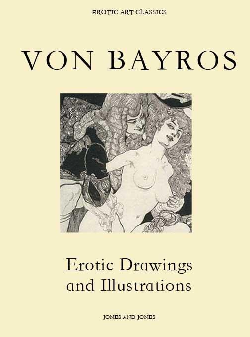 VON BAYROS, Erotic Drawings and Illustrations EB9781441469090