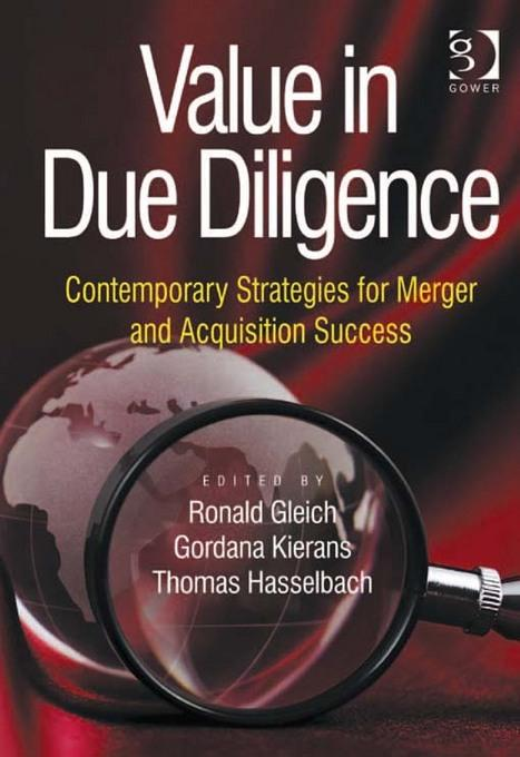 Value in Due Diligence: Contemporary Strategies for Merger and Acquisition Success EB9781409458869