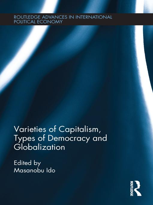 Varieties of Capitalism, Types of Democracy and Globalization EB9781136342714