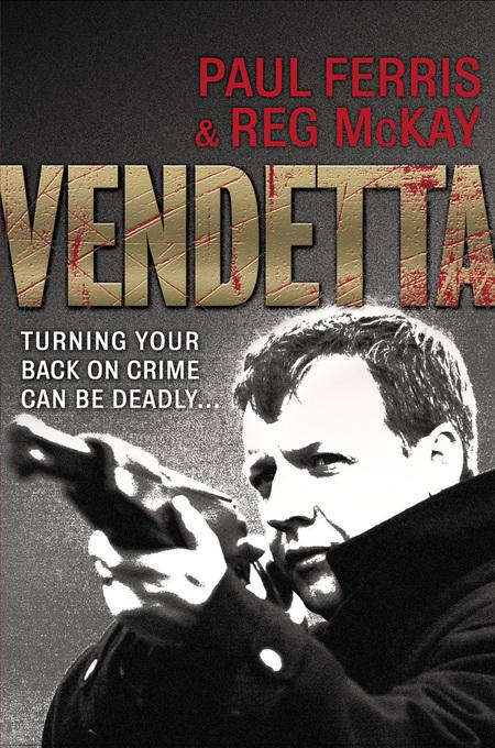 Vendetta: Turning Your Back on Crime Can be Deadly EB9781845023973