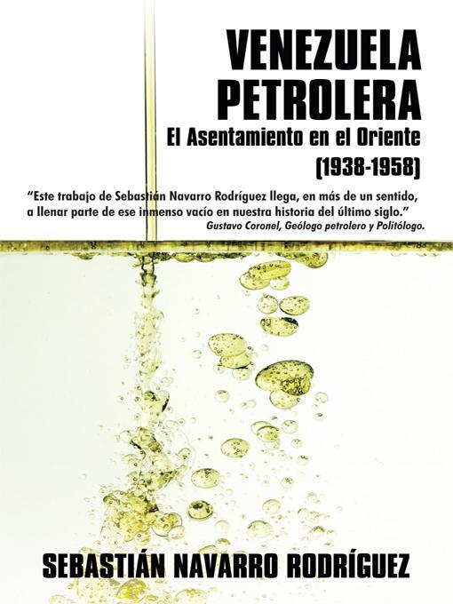 Venezuela Petrolera: El Asentamiento en el Oriente (1938-1958) EB9781426929601