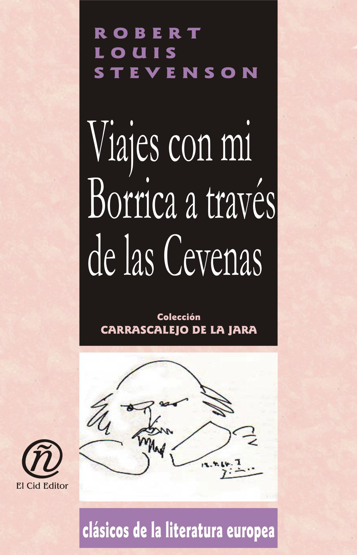 Viajes con mi Borrica a trav?s de las Cevenas: Colecci?n de Cl?sicos de la Literatura Europea