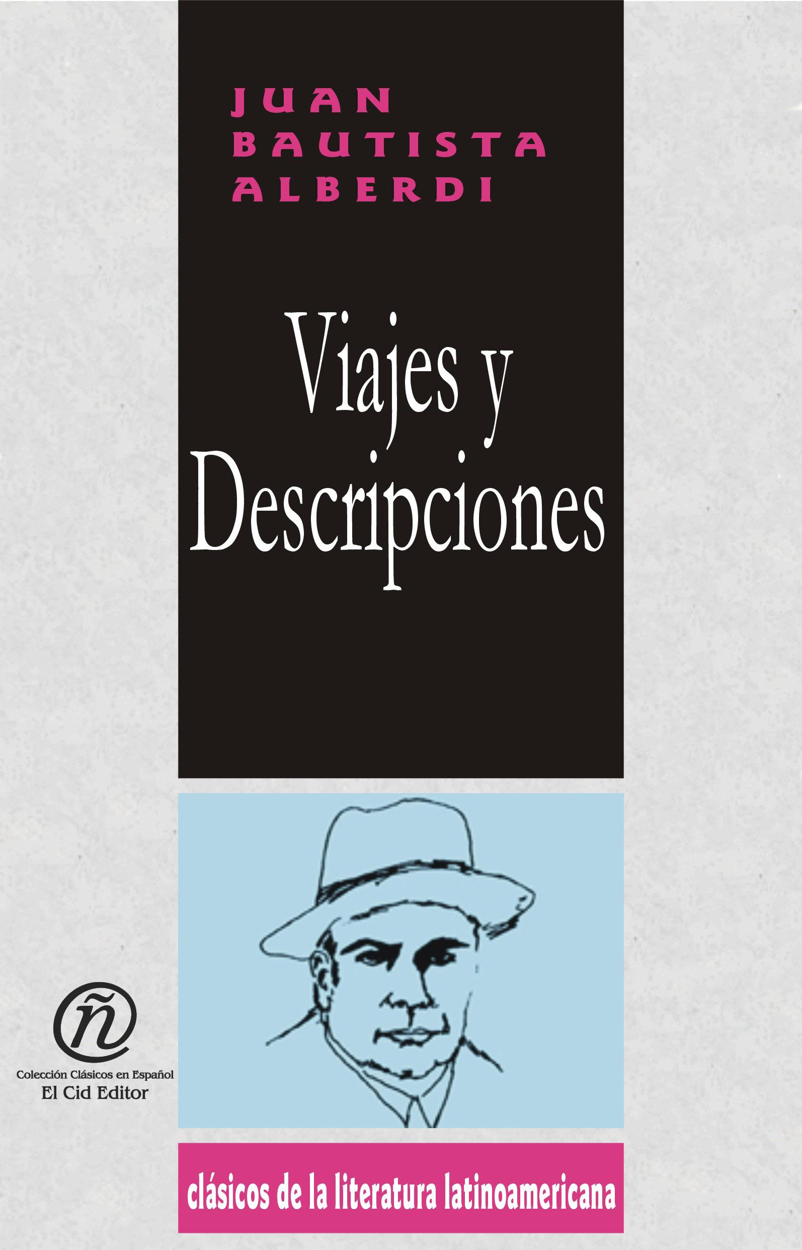 Viajes y Descripciones: Colecci?n de Cl?sicos de la Literatura Latinoamericana