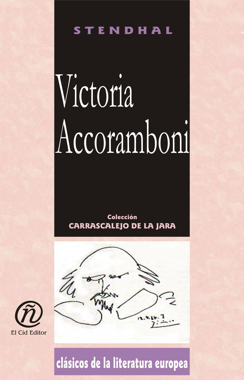 Victoria Accoramboni: Colecci?n de Cl?sicos de la Literatura Europea