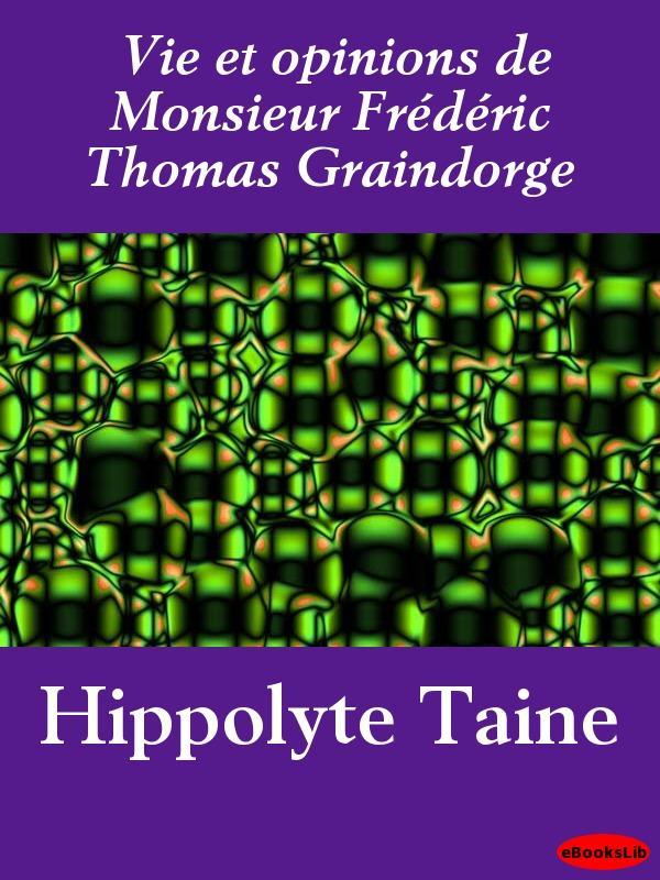 Vie et opinions de Monsieur Fr?d?ric Thomas Graindorge EB9781412194532